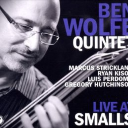 Ben Wolfe - NYC Bassist, Composer and Julliard School Educator - Live At Smalls Album